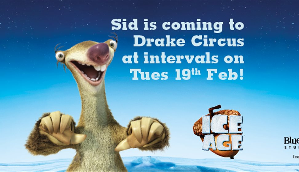 Sid from Ice Age™ is visiting Drake Circus!