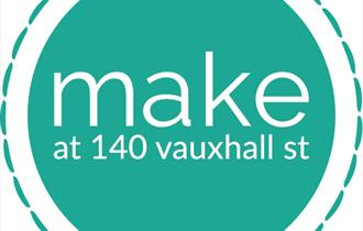 Make at 140 Vauxhall Street
