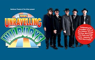 The Unravelling Wilburys present the music of Orbison, Harrison, Dylan, Petty & Lynne