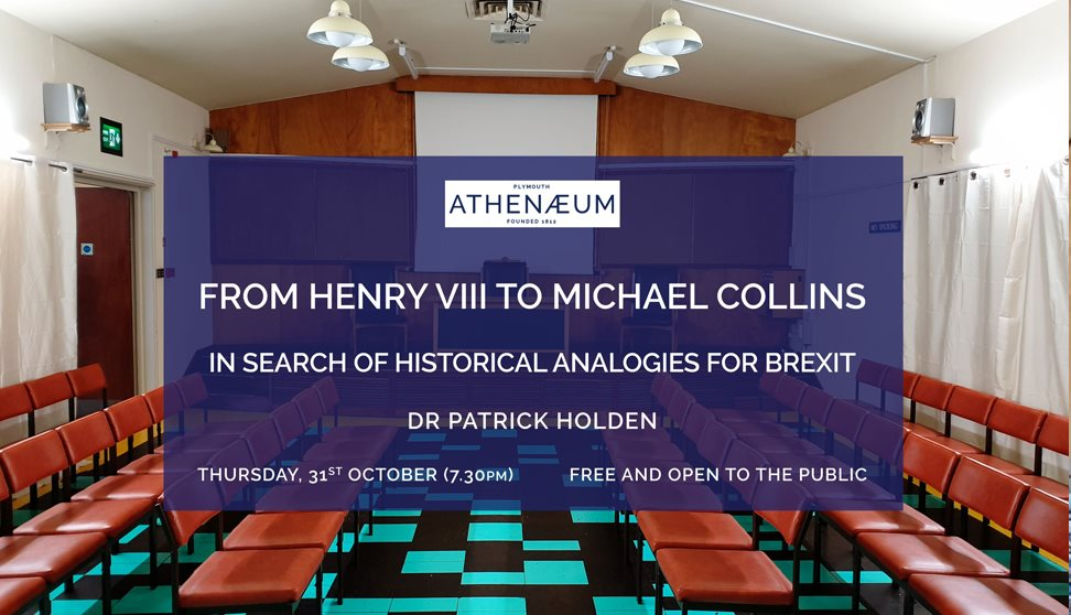 From Henry VIII to Michael Collins: in search of historical analogies for Brexit